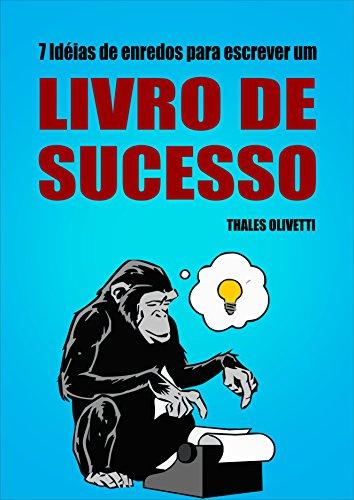 7-ideias-de-enredos-para-escrever-um-livro-de-sucesso-portuguese-edition