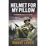 Helmet for my Pillow: The World War Two Pacific Classicby Robert Leckie