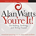 You're It!: On Hiding, Seeking, and Being Found Rede von Alan Watts Gesprochen von: Alan Watts