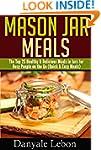 Mason Jar Meals: The Top 25 Healthy &...