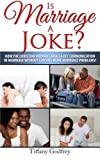 Tiffany Godfrey Is Marriage a Joke?: How the Christian Woman Can Kick Off Communication In Marriage Without Causing More Marriage Problems!: 1
