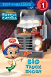 Big Truck Show! (Bubble Guppies) (Step into Reading)