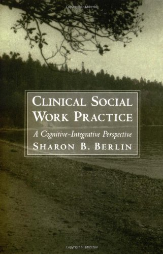 Clinical Social Work Practice: A Cognitive-Integrative...