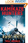 The Kamikaze Hunters: Fighting for th...