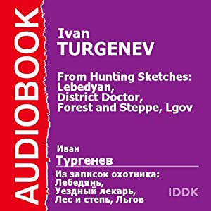 From Hunting Sketches: Lebedyan, District Doctor, Forest and Steppe, Lgov | [Ivan Turgenev]