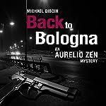 Aurelio Zen: Back to Bologna   Michael Dibdin