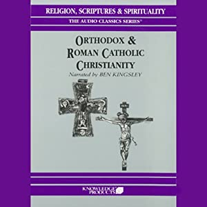 Orthodox and Roman Catholic Christianity Audiobook