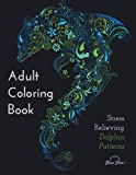 img - for Adult Coloring Book: Stress Relieving Dolphin Patterns book / textbook / text book