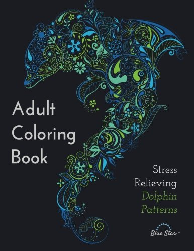 Adult Coloring Book: Stress Relieving Dolphin Patterns - Adult Coloring Book Artists