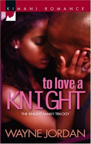 Image of To Love A Knight (Kimani Romance)