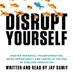 Disrupt Yourself | Jay Samit
