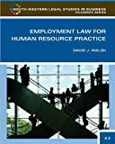 img - for David J. Walsh's Employment Law 3rd edition (Employment Law for Human Resource Practice (South-Western Legal Studies in Business Academic) [Hardcover])(2009) book / textbook / text book