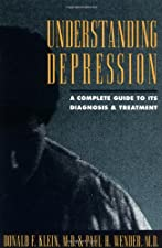 Understanding Depression A Complete Guide to Its Diagnosis and Treatment by Donald F. Klein