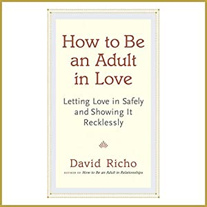 How to Be an Adult in Love Audiobook