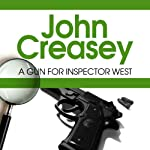 A Gun for Inspector West: Inspector West, Book 14 (       UNABRIDGED) by John Creasey Narrated by Gareth Armstrong