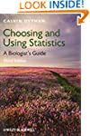 Choosing and Using Statistics: A Biol...