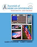 Essentials of American Government: Continuity and Change, 2008 Edition (8th Edition) (0205526837) by O'Connor, Karen
