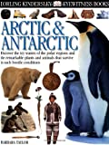 Eyewitness: Arctic  &  Antarctic (Eyewitness Books)