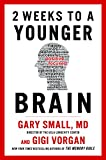 img - for 2 Weeks To A Younger Brain: New York Times Bestselling Authors of The Memory Bible book / textbook / text book