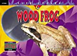 img - for Wood Frog (Life Cycles) book / textbook / text book