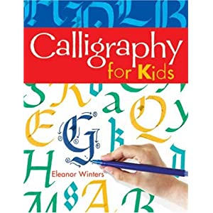 Calligraphy For Kids Eleanor Winters 9781402739125