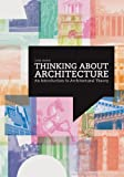 img - for Thinking About Architecture: An Introduction to Architectural Theory book / textbook / text book