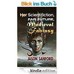 Her Scientifiction, Far Future, Medieval Fantasy