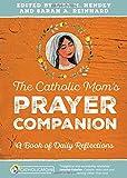 img - for The Catholic Mom's Prayer Companion: A Book of Daily Reflections (Catholicmom.com Book) book / textbook / text book