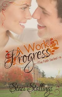 (FREE on 3/5) A Work In Progress: A New Adult Contemporary Christian Romance Novel by Staci Stallings - http://eBooksHabit.com