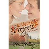 A Work in Progress: A New Adult Contemporary Christian Romance Novel (The Faith Series, Book 1) ~ Staci Stallings