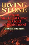 From Mud-Flat Cove to Gold to Statehood: California 1840-1850 [Paperback]