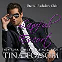 Lawful Escort: Eternal Bachelors Club, Book 1 (       UNABRIDGED) by Tina Folsom Narrated by Kevin Foley