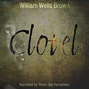 Clotel: A Tale of the Southern States | [William Wells Brown]