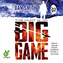 Big Game Audiobook by Dan Smith Narrated by Michael Bakkensen