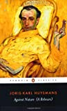Against Nature (A Rebours) (Penguin Classics) (0140447636) by Huysmans, Joris-Karl