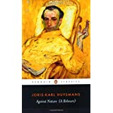 Against Nature (Penguin Classics)by Joris-Karl Huysmans