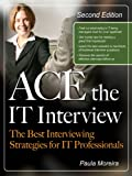 Ace the IT Interview (Ace the It Job Interview)