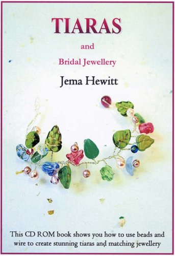 Tiaras and Bridal Jewellery: Projects Using Beads and Wire