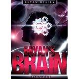 Bryan's Brain: Volume I (English Edition)di Bryan Healey