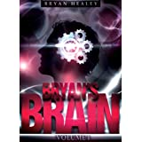 Bryan's Brain: Volume I (English Edition)di Bryan Healey