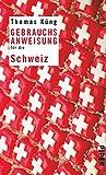 Gebrauchsanweisung für die Schweiz: Unter Mitarbeit von Peter Schneider