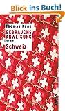 Gebrauchsanweisung f�r die Schweiz: Unter Mitarbeit von Peter Schneider