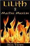 Ma�tre Merlin (LILITH t. 2) (French E...
