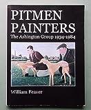 Pitmen Painters: The Ashington Group 1934-1984 (0955413826) by Feaver, William