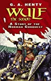 Wulf the Saxon: A Story of the Norman Conquest (Classic Historical Fiction)