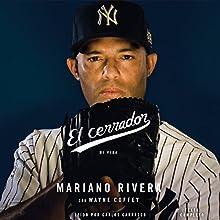 El Cerrador: Mi vida (       UNABRIDGED) by Mariano Rivera, Wayne Coffey Narrated by Carlos Carrasco