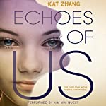Echoes of Us: The Hybrid Chronicles, Book 3 | Kat Zhang