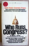 Who Runs Congress? The President, Big Business, or You? Ralph Nader Congress Project