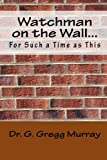 img - for Watchman on the Wall...: For Such a Time as This book / textbook / text book