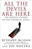 img - for All the Devils Are Here: The Hidden History of the Financial Crisis by McLean, Bethany, Nocera, Joe(November 16, 2010) Hardcover book / textbook / text book